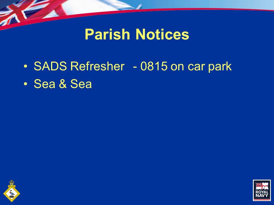 Parish Notices SADS Refresher- 0815 on car park Sea & Sea