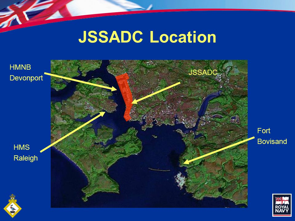Fort Bovisand JSSADC Location HMS Raleigh HMNB Devonport JSSADC
