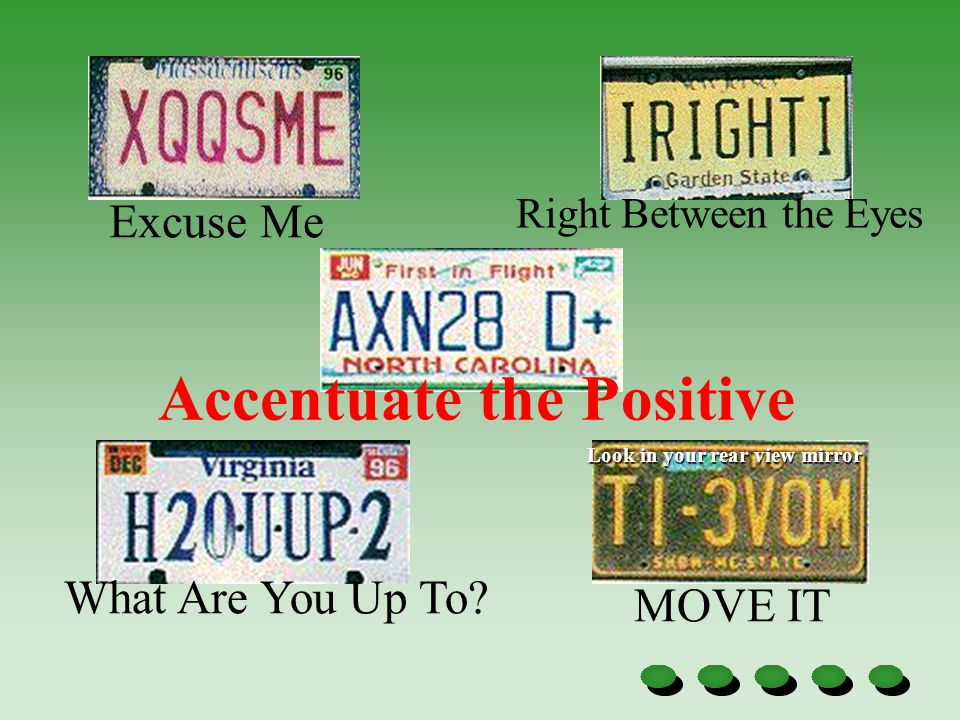MOVE IT Look in your rear view mirror What Are You Up To.