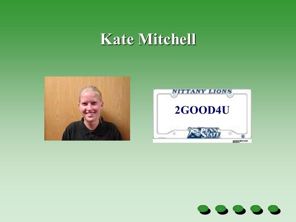Kate Mitchell 2GOOD4U