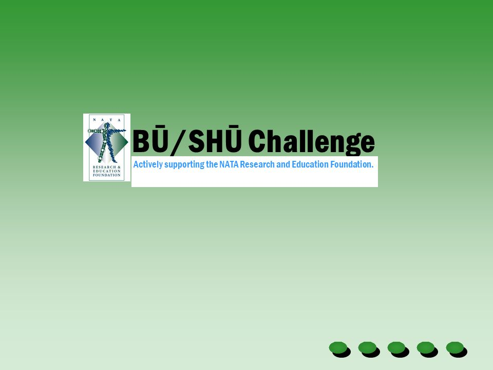 BŪ/SHŪ Challenge Actively supporting the NATA Research and Education Foundation.