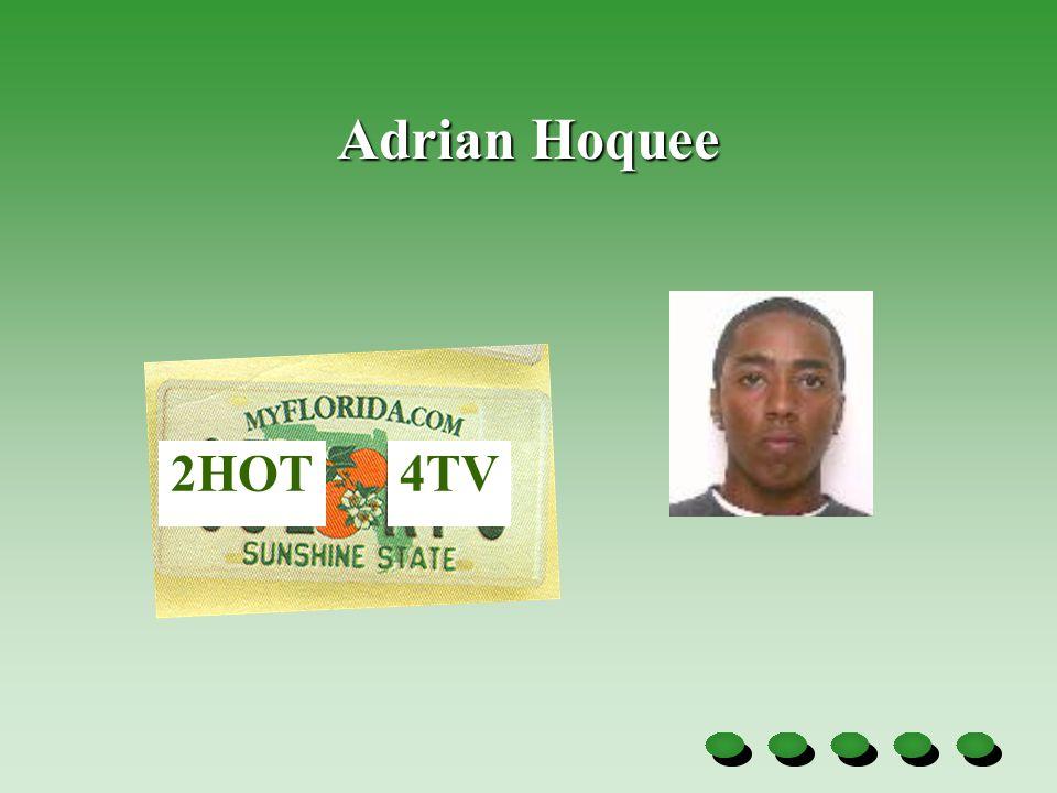 Adrian Hoquee 2HOT4TV