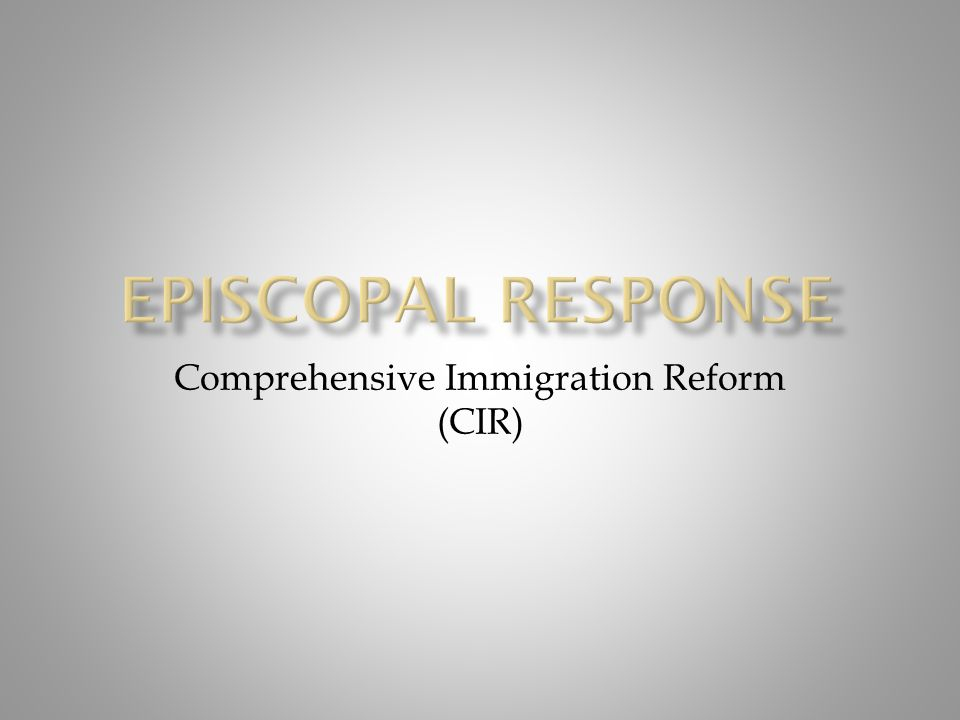 Comprehensive Immigration Reform (CIR)