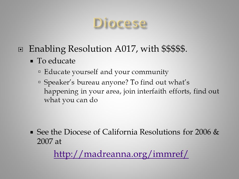  Enabling Resolution A017, with $$$$$.  To educate  Educate yourself and your community  Speaker's bureau anyone? To find out what's happening in