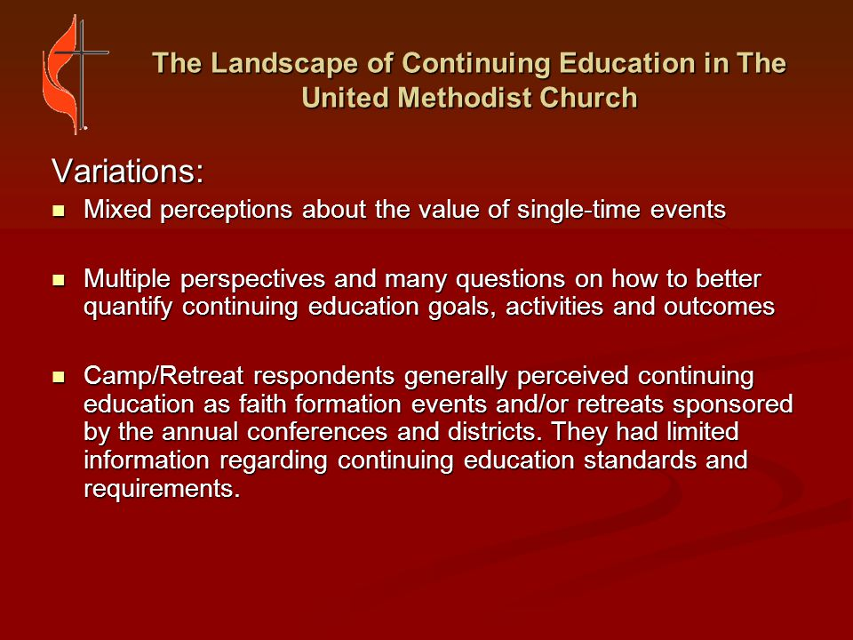 The Landscape of Continuing Education in The United Methodist Church EFFECTIVE PROGRAMS Annual Conferences Holston Conference: Leave Well, Start Fresh seminar that gives pastors and staff parish representatives a time to work through leaving issues and to help entering clergy and congregations start fresh by making plans for communicating and working together.