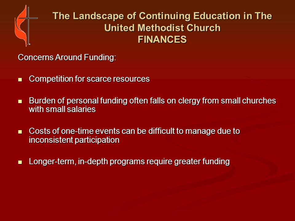 The Landscape of Continuing Education in The United Methodist Church PROGRAMS Guidance to Annual Conferences Provided by Boards of Ordained Ministry We have a Clergy Development Program where for pre-selected programs, the BOM will pay the entire cost, excluding travel.