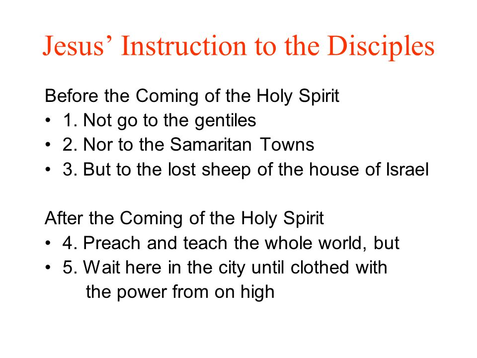 Jesus' Instruction to the Disciples Before the Coming of the Holy Spirit 1.