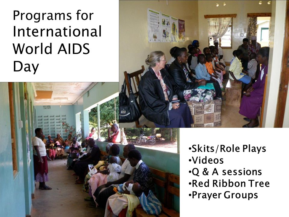 Programs for International World AIDS Day Skits/Role Plays Videos Q & A sessions Red Ribbon Tree Prayer Groups