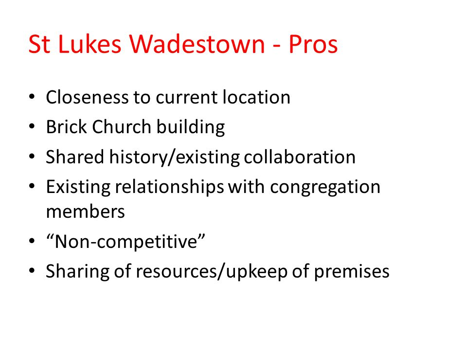 St Lukes Wadestown - Cons Brick church building Parking Not just a hire – concept of 'whare-nui' Timing – St Lukes' existing uses How difficult sharing (and interdenominational sharing) can be