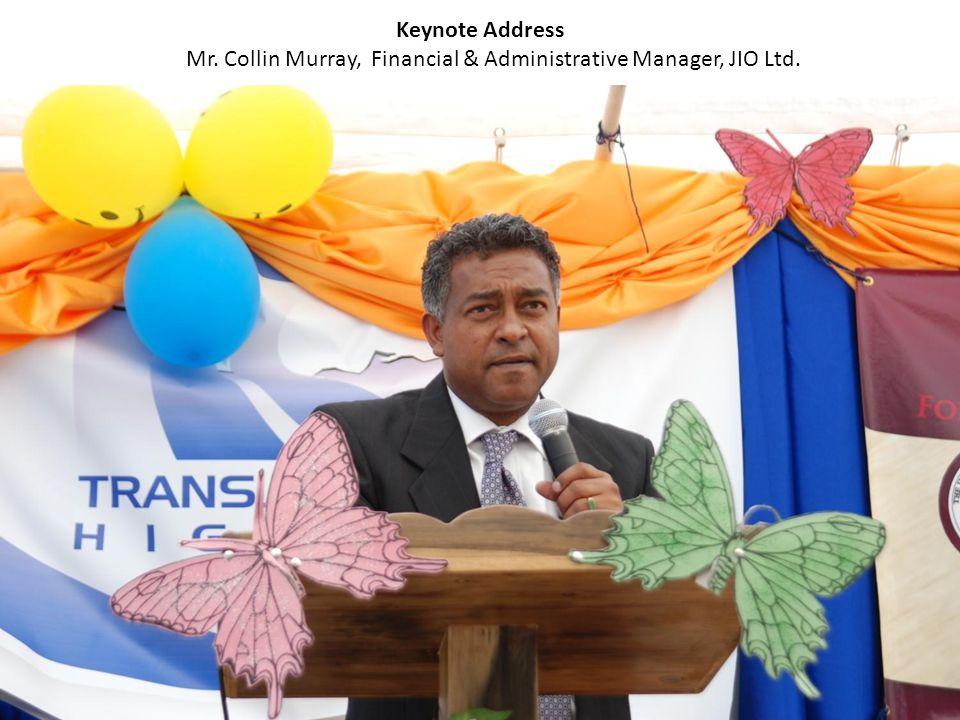 Keynote Address Mr. Collin Murray, Financial & Administrative Manager, JIO Ltd.