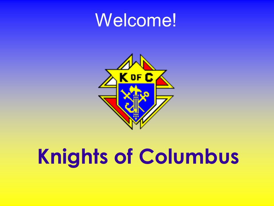 Welcome! Knights of Columbus