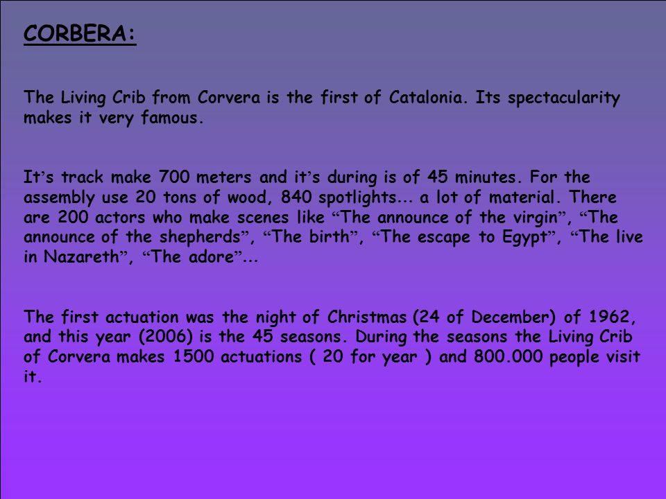 CORBERA: The Living Crib from Corvera is the first of Catalonia.