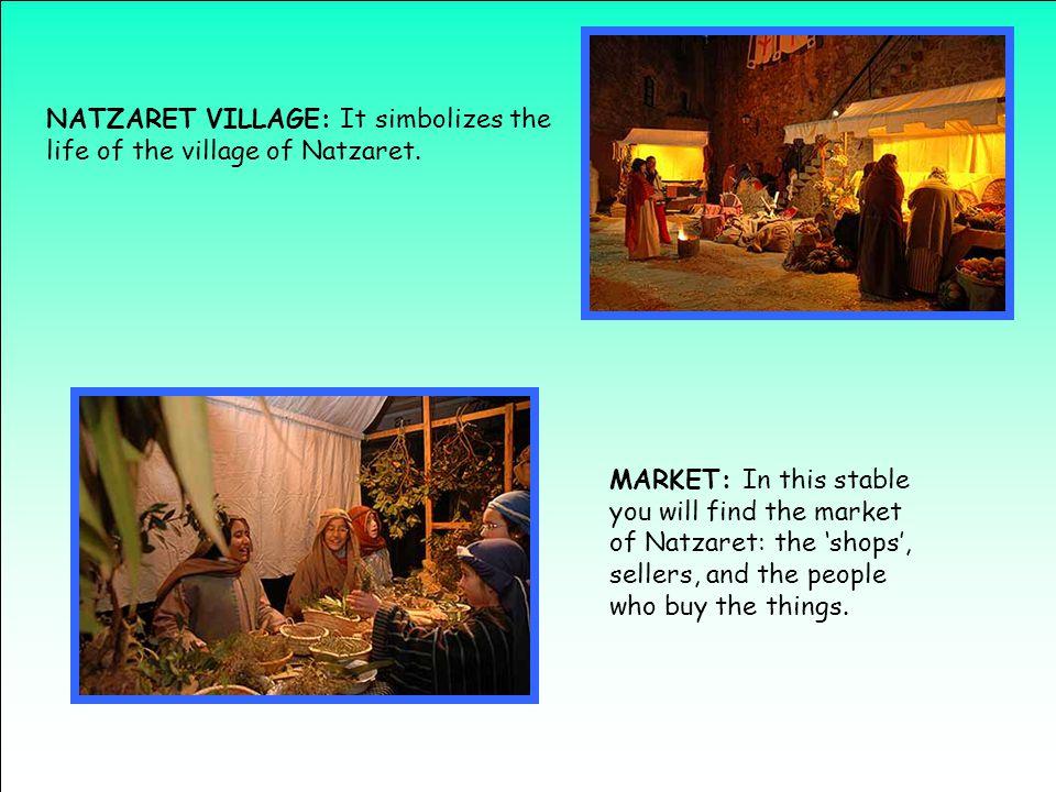 NATZARET VILLAGE: It simbolizes the life of the village of Natzaret.