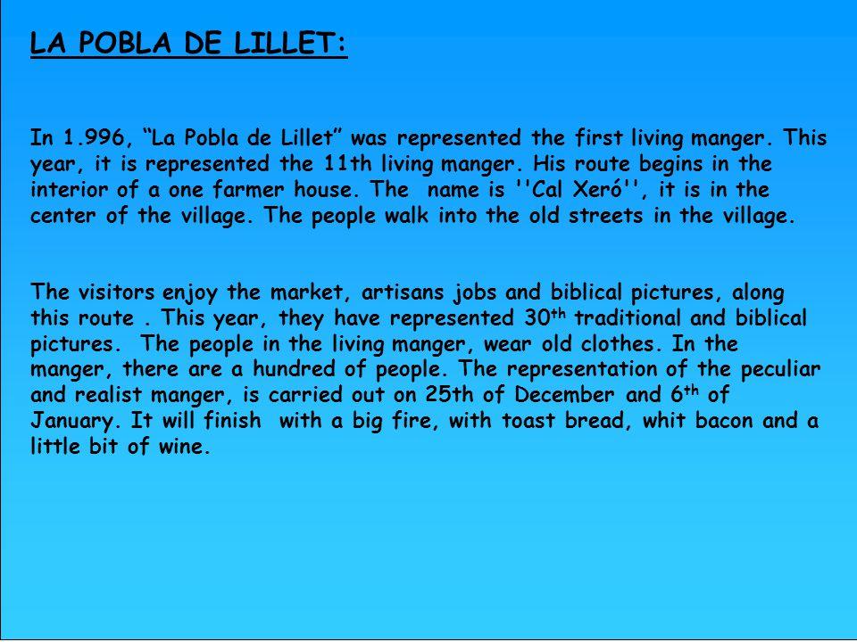 LA POBLA DE LILLET: In 1.996, La Pobla de Lillet was represented the first living manger.
