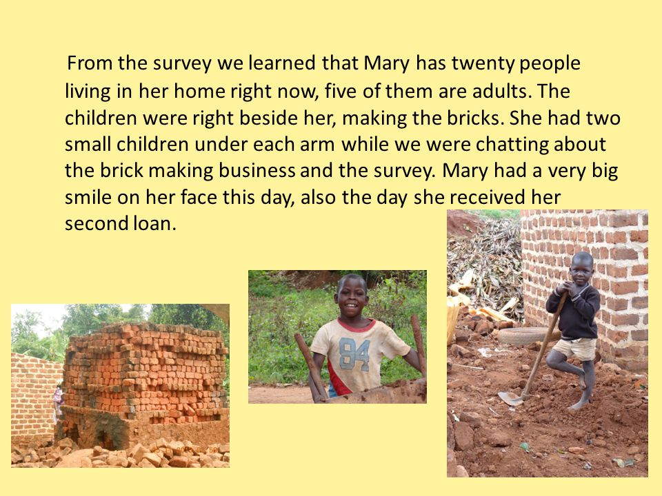 From the survey we learned that Mary has twenty people living in her home right now, five of them are adults.