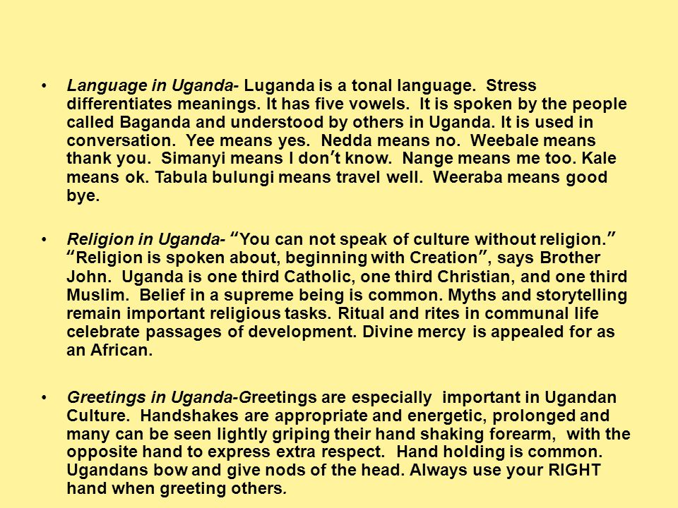 Language in Uganda- Luganda is a tonal language. Stress differentiates meanings.