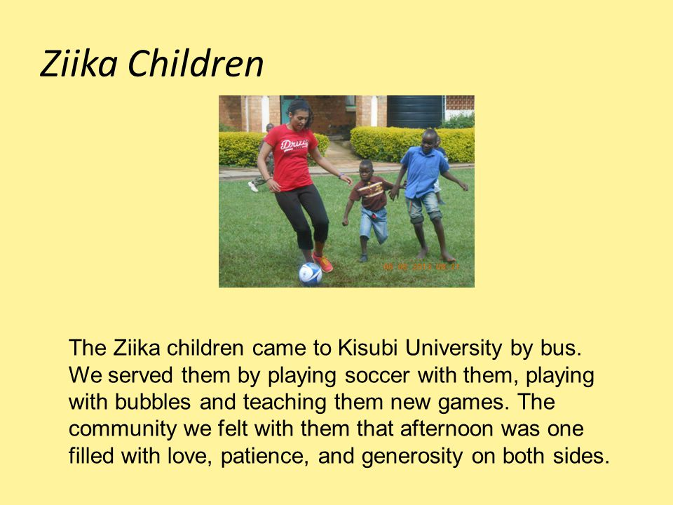 Ziika Children The Ziika children came to Kisubi University by bus.