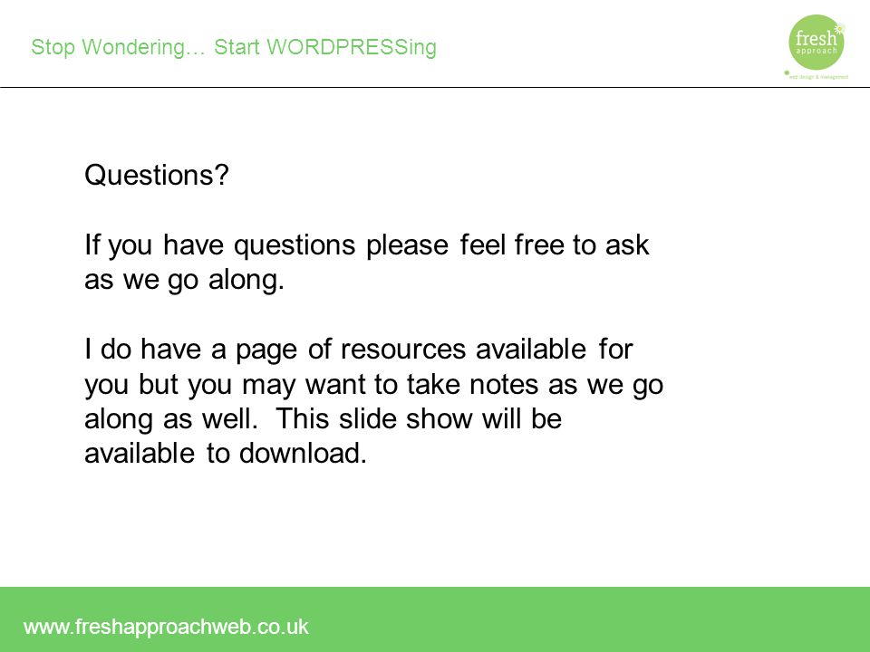 Stop Wondering… Start WORDPRESSing Questions.