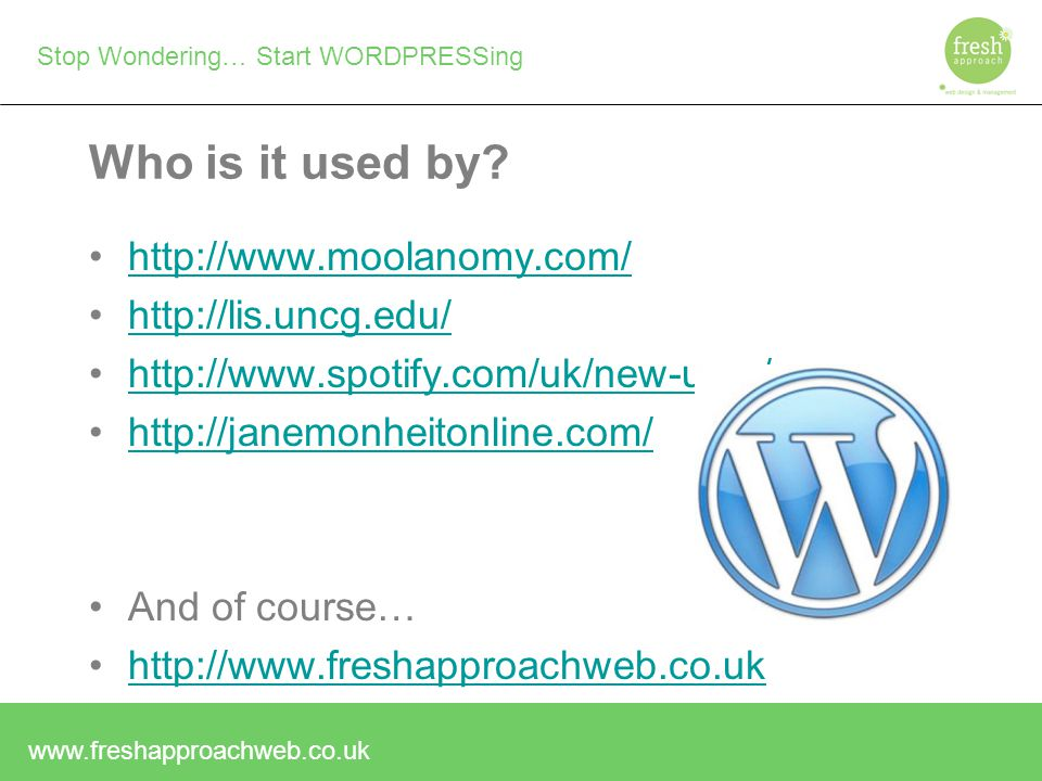 Stop Wondering… Start WORDPRESSing Who is it used by.