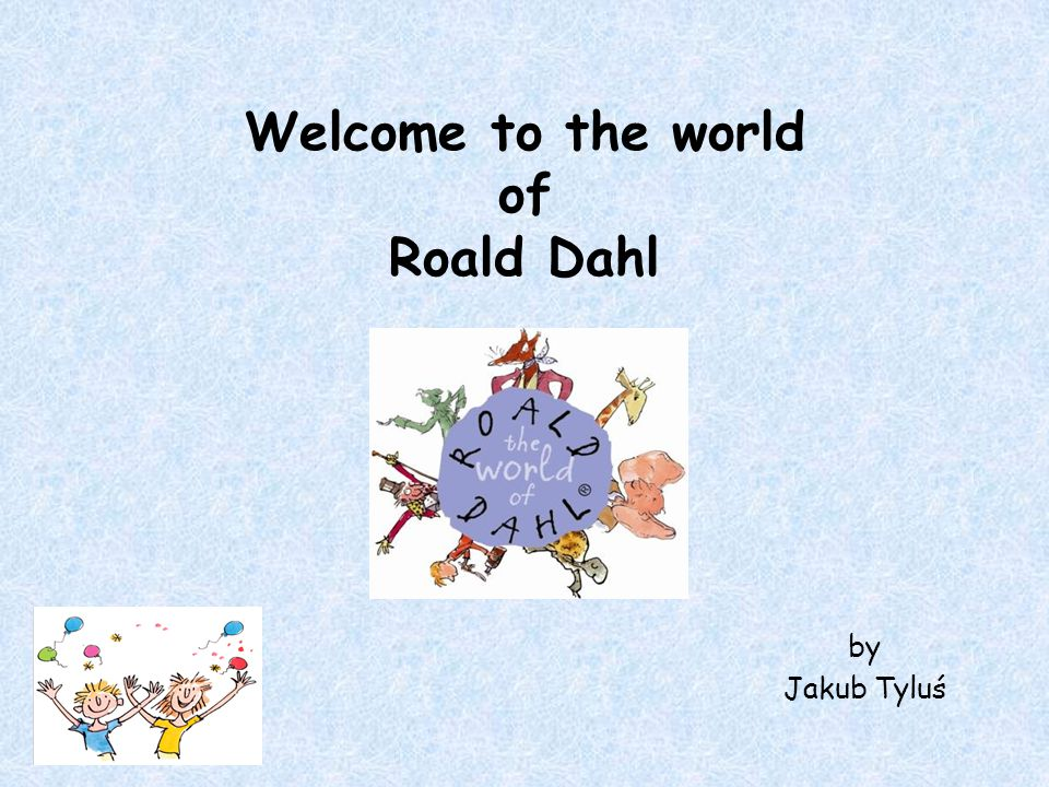 Welcome to the world of Roald Dahl by Jakub Tyluś