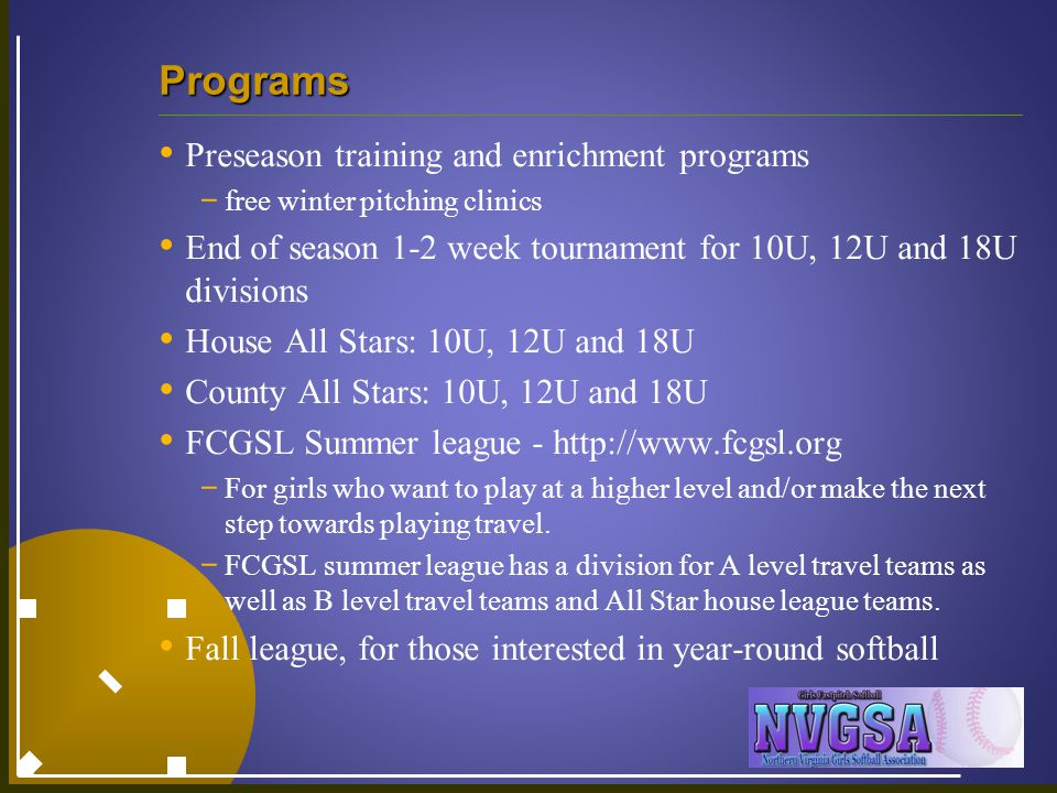 Programs Preseason training and enrichment programs - free winter pitching clinics End of season 1-2 week tournament for 10U, 12U and 18U divisions Ho
