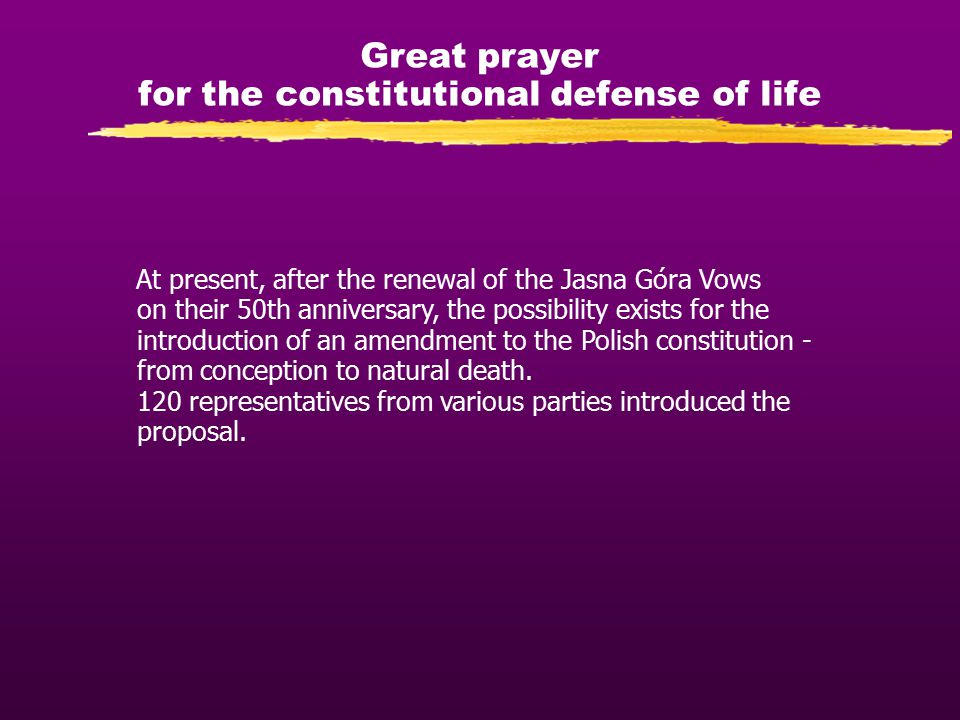 Great prayer for the constitutional defense of life At present, after the renewal of the Jasna Góra Vows on their 50th anniversary, the possibility ex