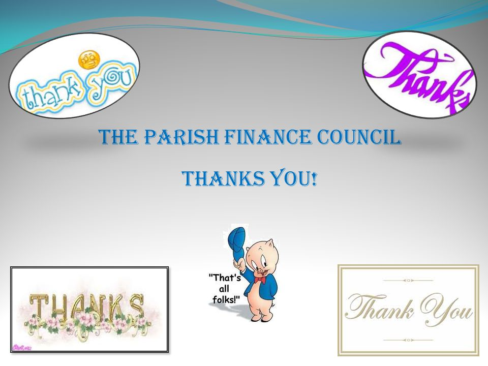 The Parish Finance Council Thanks You!