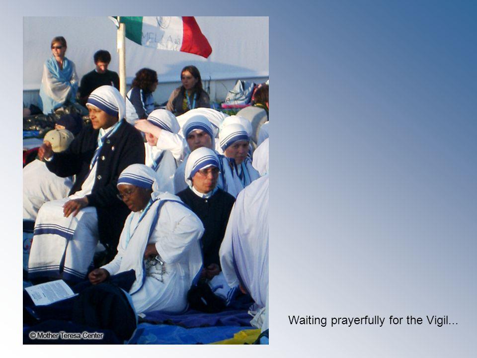 Waiting prayerfully for the Vigil...
