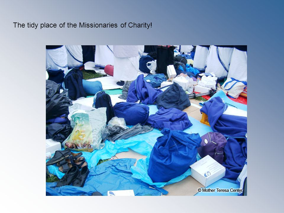 The tidy place of the Missionaries of Charity!