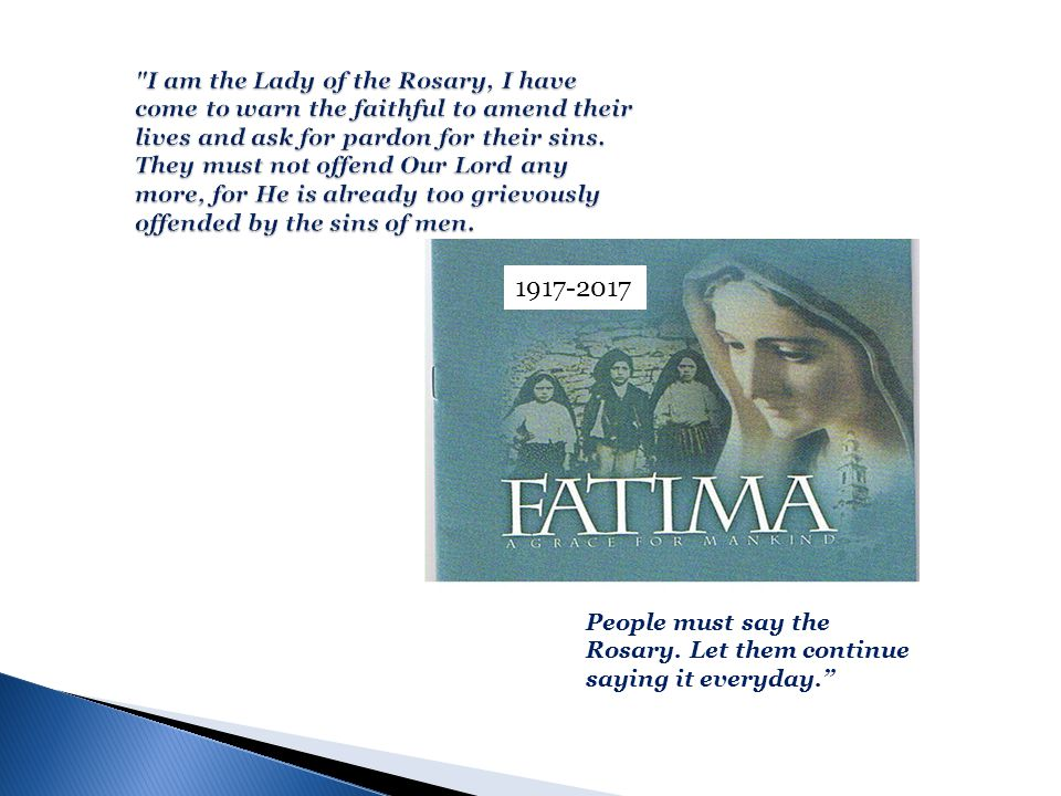 …is a response to the request that Mother Mary made at Fatima nearly 100 years ago