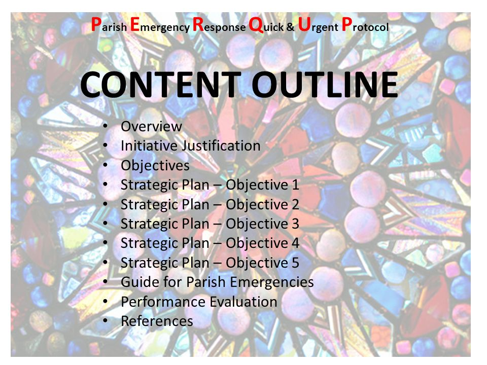 CONTENT OUTLINE Overview Initiative Justification Objectives Strategic Plan – Objective 1 Strategic Plan – Objective 2 Strategic Plan – Objective 3 Strategic Plan – Objective 4 Strategic Plan – Objective 5 Guide for Parish Emergencies Performance Evaluation References