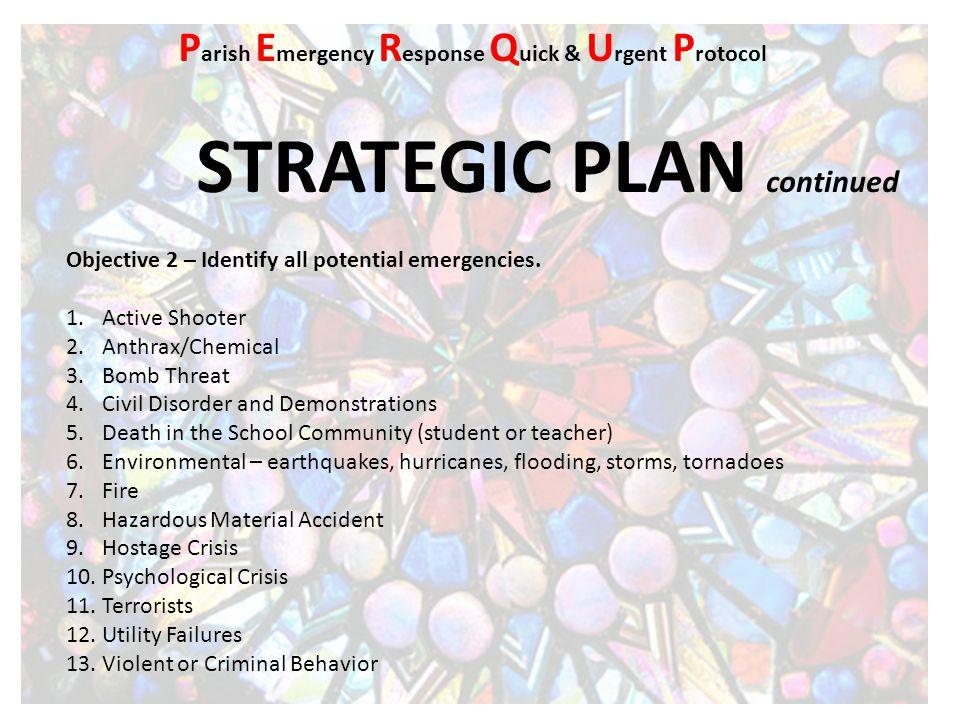 STRATEGIC PLAN continued Objective 3 – Coordinate efforts with local emergency personnel.