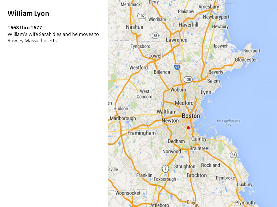William Lyon 1668 thru 1677 William's wife Sarah dies and he moves to Rowley Massachusetts