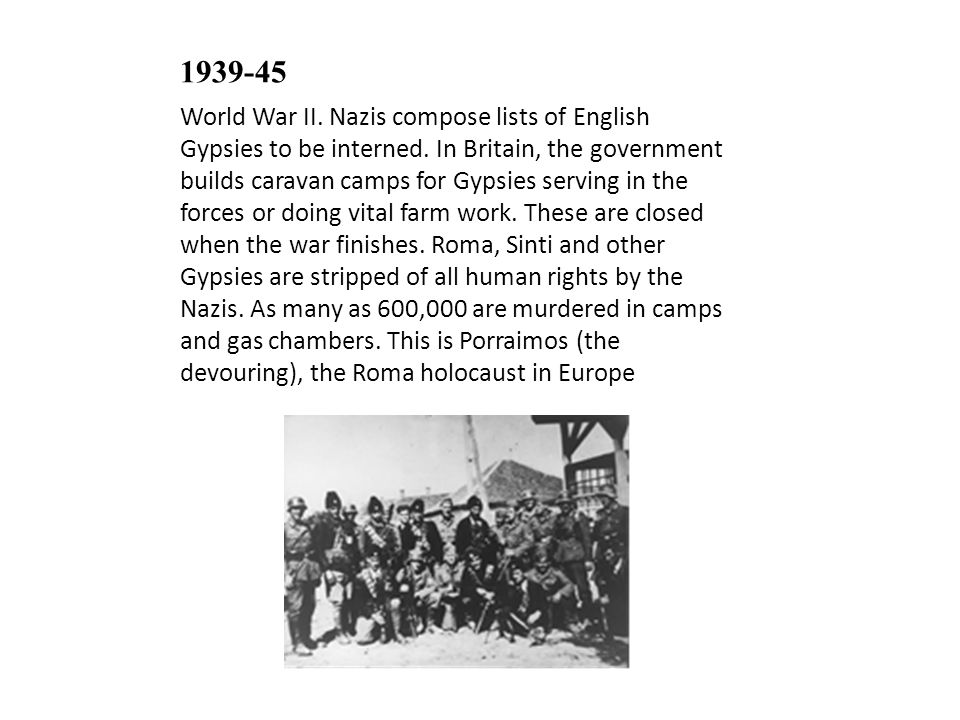1939-45 World War II. Nazis compose lists of English Gypsies to be interned.