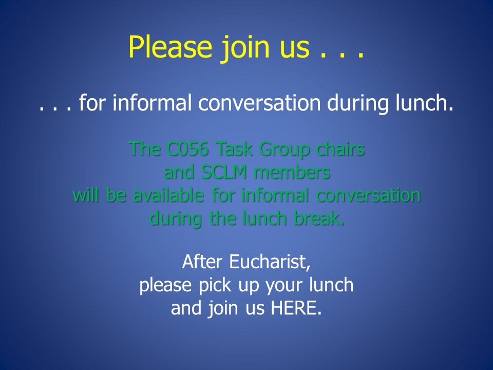 Please join us...... for informal conversation during lunch.