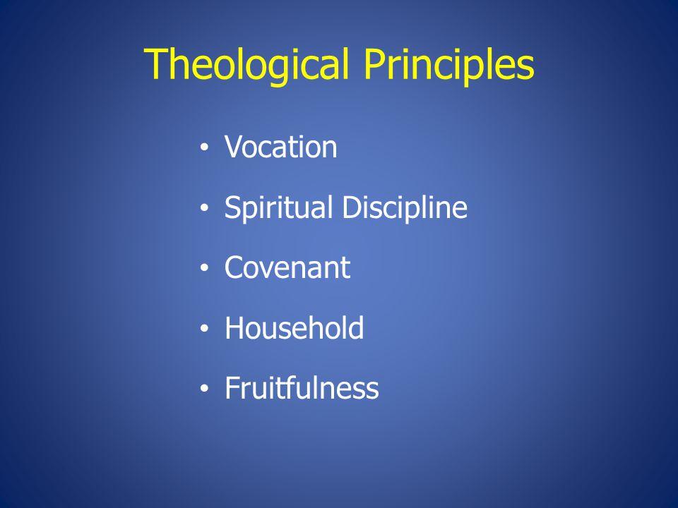 Theological Principles Vocation Spiritual Discipline Covenant Household Fruitfulness