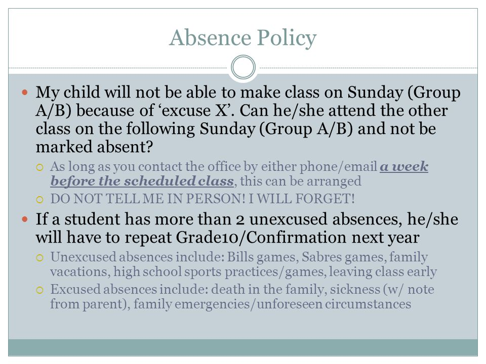 Absence Policy My child will not be able to make class on Sunday (Group A/B) because of 'excuse X'.