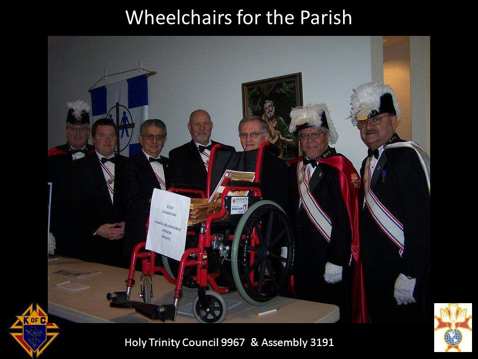 Holy Trinity Council 9967 & Assembly 3191 Wheelchairs for the Parish