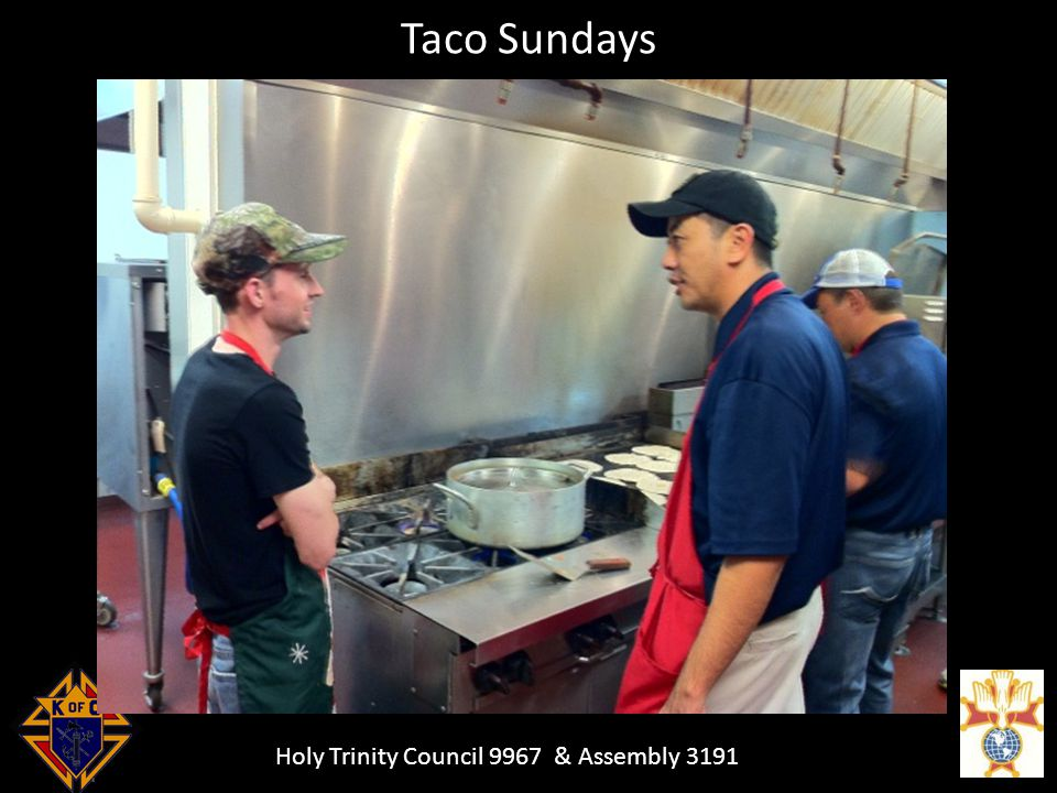 Holy Trinity Council 9967 & Assembly 3191 Taco Sundays