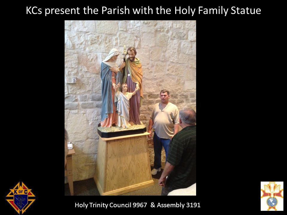 Holy Trinity Council 9967 & Assembly 3191 KCs present the Parish with the Holy Family Statue