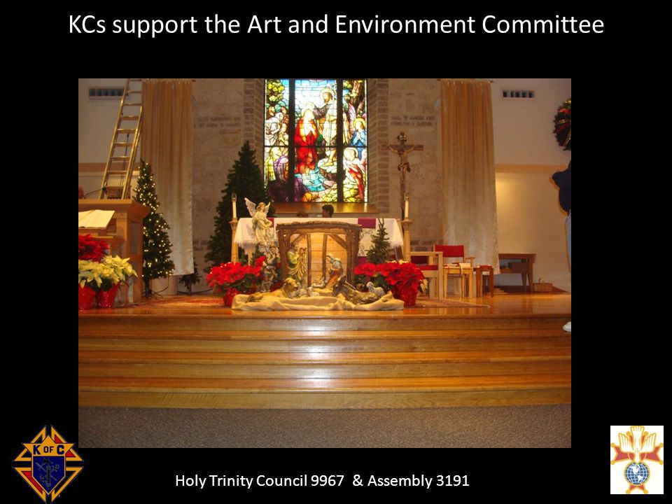 Holy Trinity Council 9967 & Assembly 3191 KCs support the Art and Environment Committee
