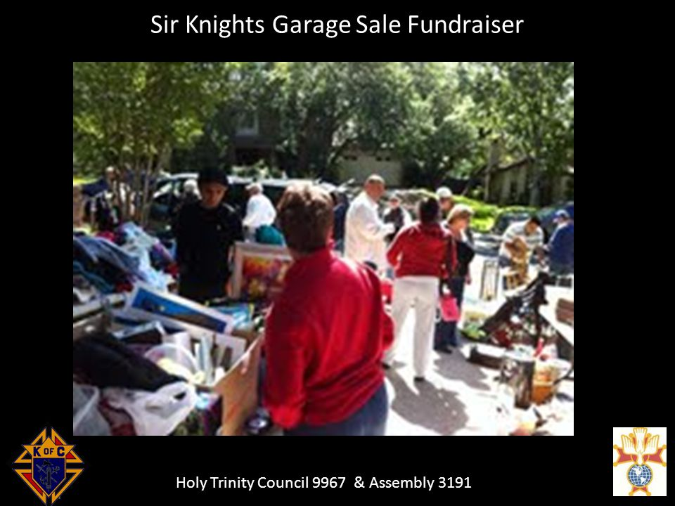 Holy Trinity Council 9967 & Assembly 3191 Sir Knights Garage Sale Fundraiser