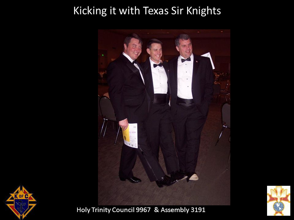 Holy Trinity Council 9967 & Assembly 3191 Kicking it with Texas Sir Knights