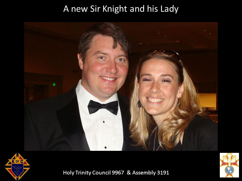 Holy Trinity Council 9967 & Assembly 3191 A new Sir Knight and his Lady