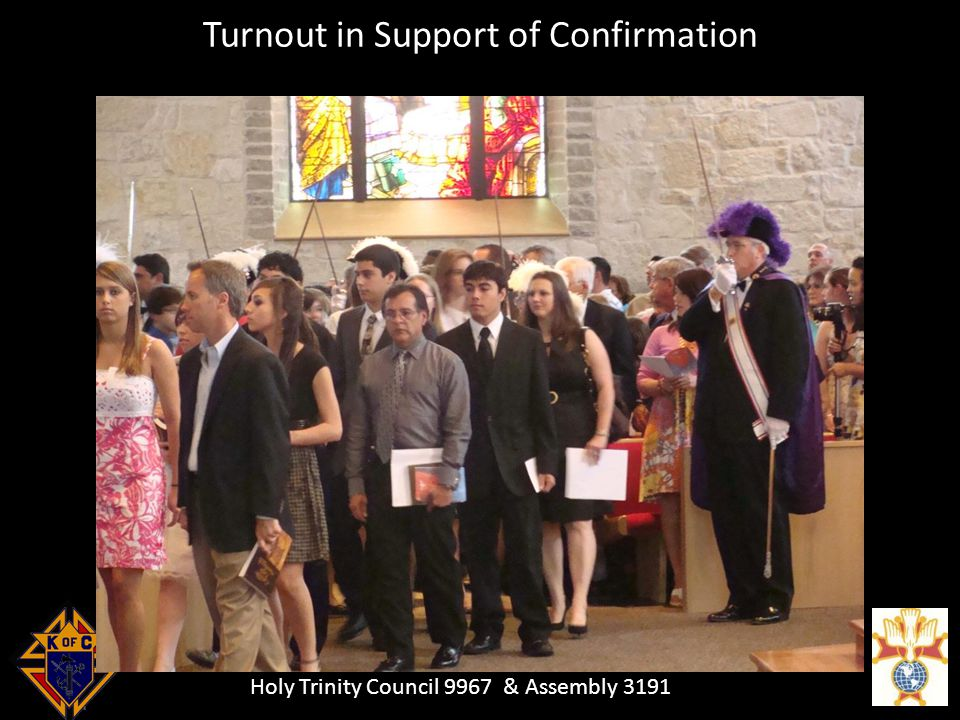 Holy Trinity Council 9967 & Assembly 3191 Turnout in Support of Confirmation