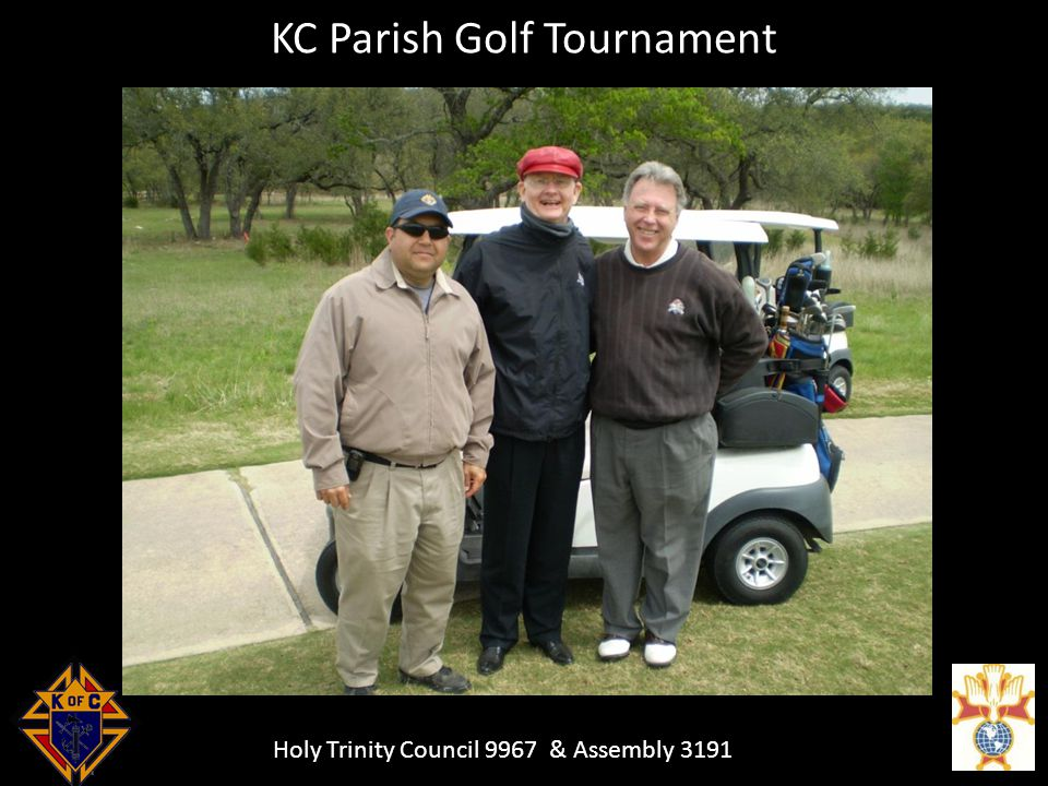 Holy Trinity Council 9967 & Assembly 3191 KC Parish Golf Tournament