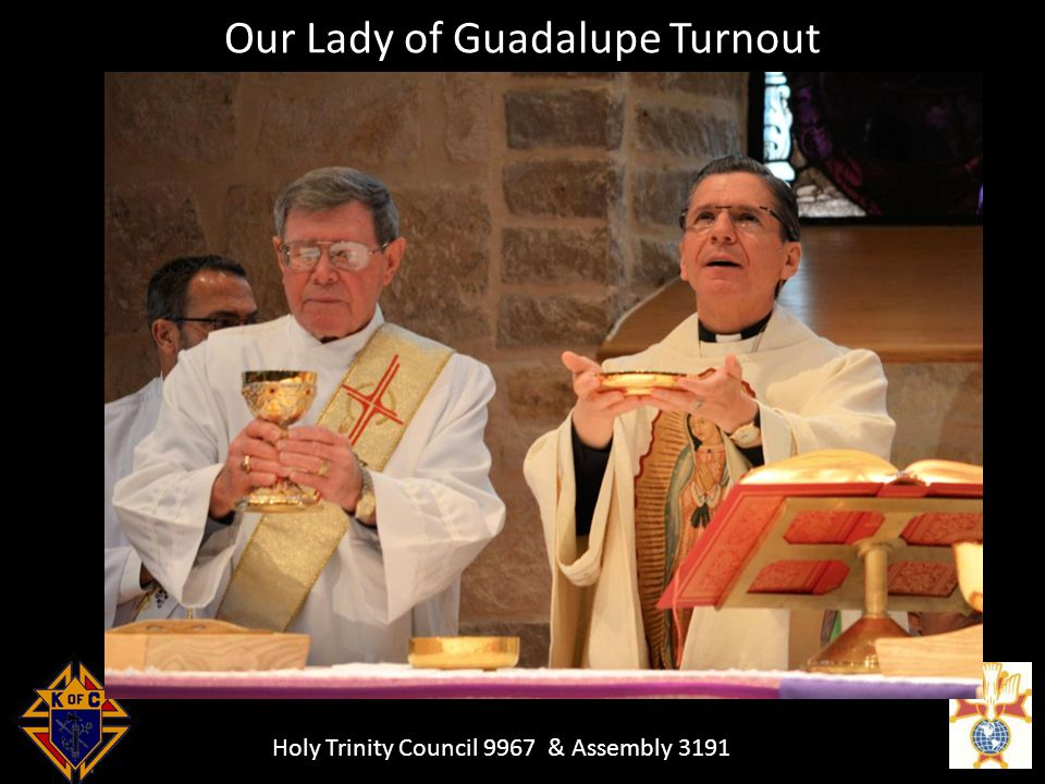 Holy Trinity Council 9967 & Assembly 3191 Our Lady of Guadalupe Turnout
