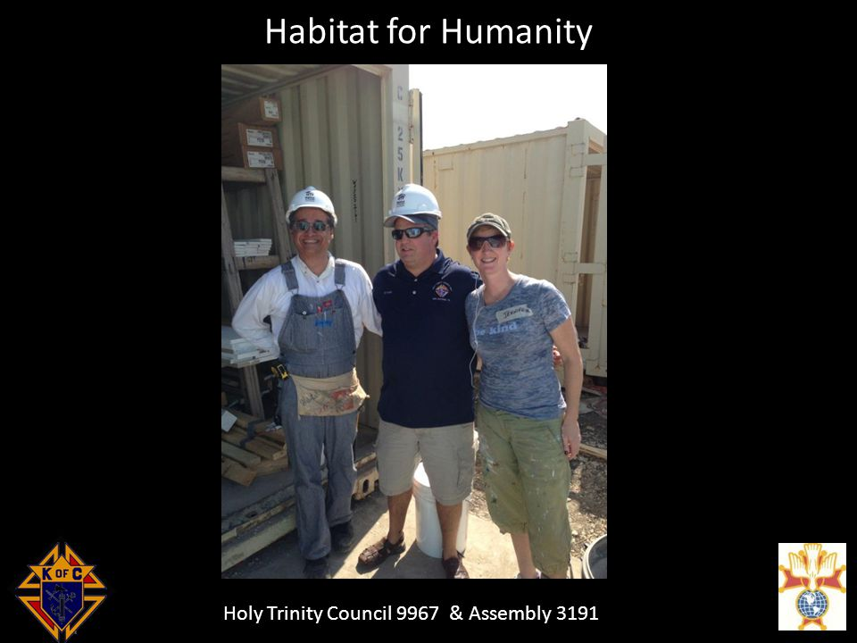 Holy Trinity Council 9967 & Assembly 3191 Habitat for Humanity