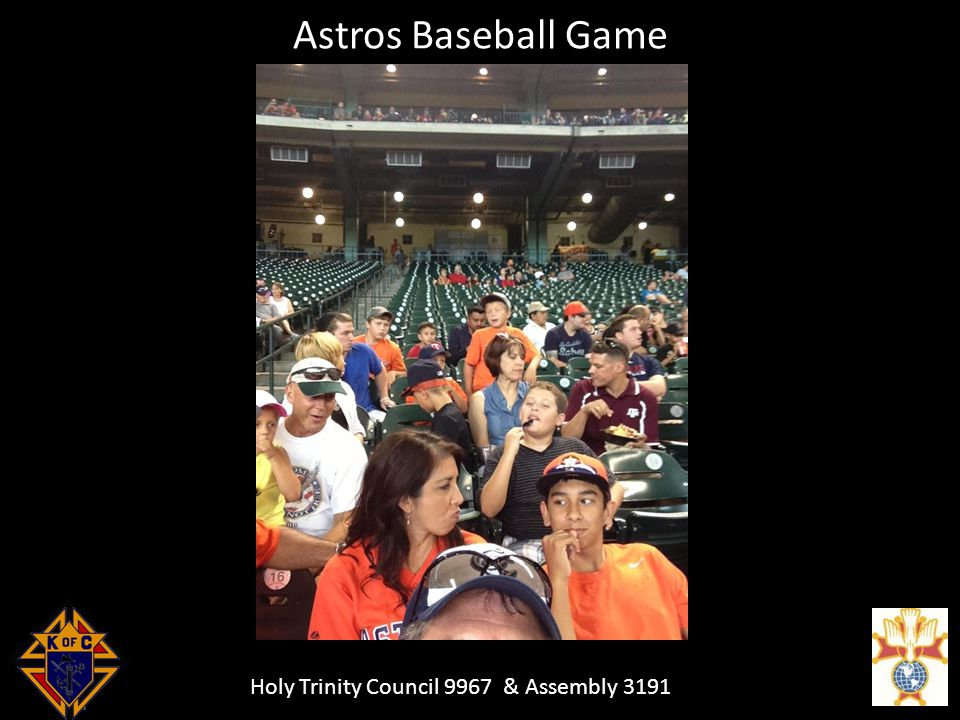 Holy Trinity Council 9967 & Assembly 3191 Astros Baseball Game