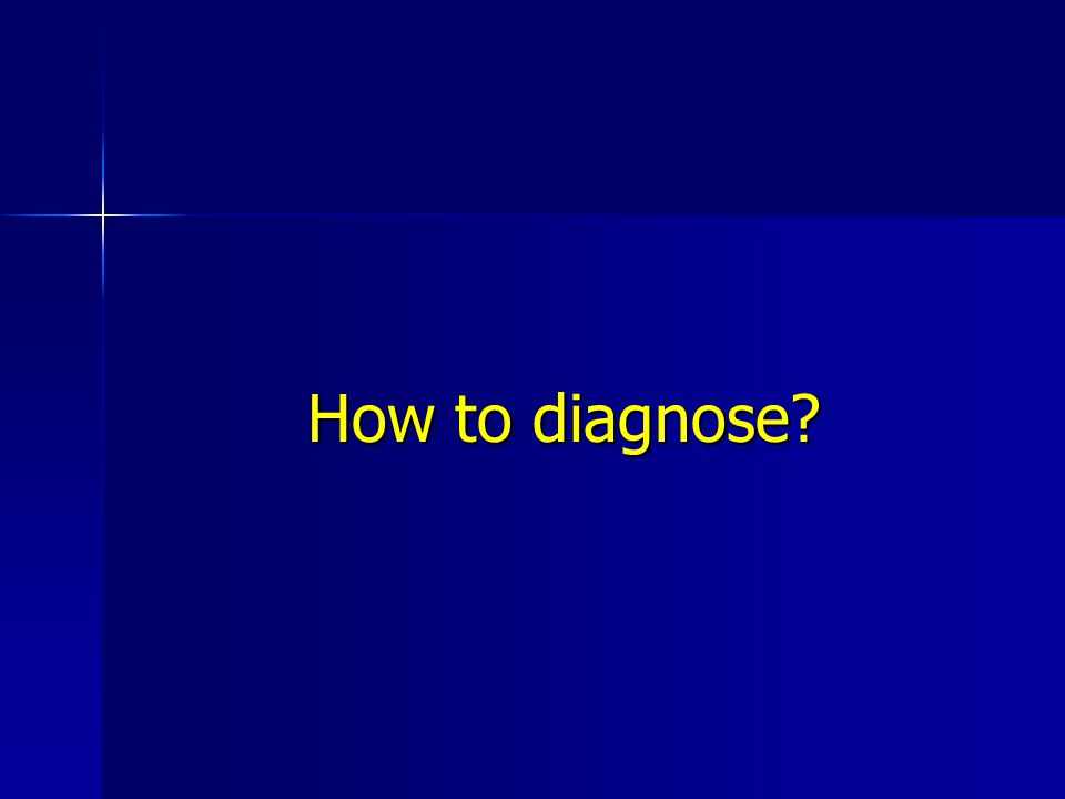 How to diagnose?